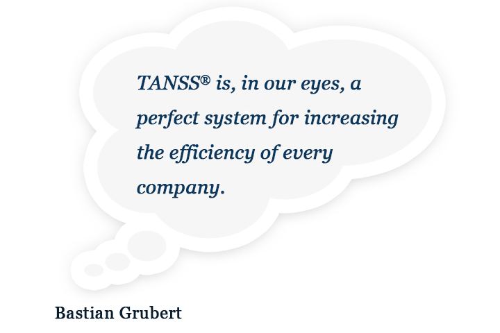 TANSS® support service is great. Requests and feature requests are processed promptly.