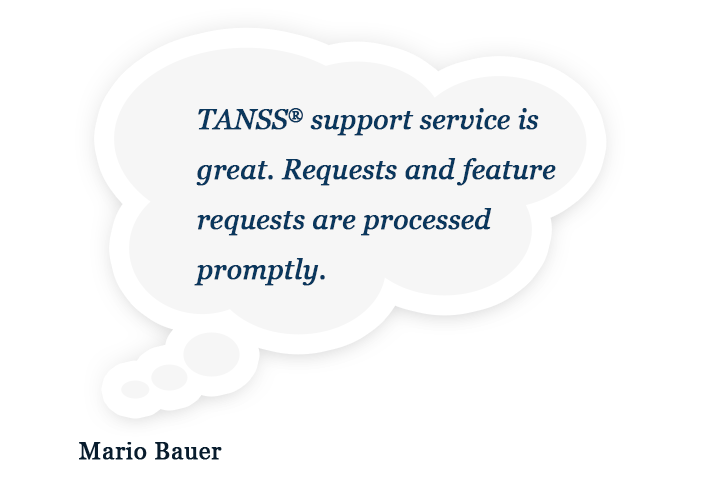 TANSS® is, in our eyes, a perfect system for increasing the efficiency of every company.